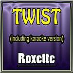 Roxette Twist (In The Style Of Miss 600 Including Karaoke Version)