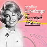 Anneliese Rothenberger Traumhafte Melodien