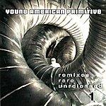 Young American Primitive Remixes Rare Unreleased 1
