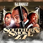 DJ Smallz Southern Smoke 27: Disturbin' Tha Muthaf*ckin' Peace!