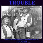 Luger Trouble - Single