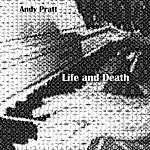 Andy Pratt Life And Death