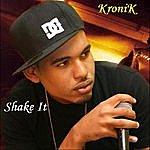 Kronik Shake It