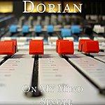 Dorian On My Mind - Single