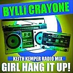 Bylli Crayone Girl Hang It Up! (Keith Kemper Radio Mix)