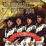 Los Originales De San Juan Cantos De La Revolucion - 15 Aniversario