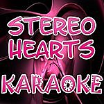 Official Stereo Hearts (In The Style Of Gym Class Heroes - Ft. Adam Levine) (Karaoke)