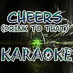 Official Cheers (Drink To That) (In The Style Of Rihanna) (Karaoke)