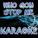 Official Who Gon Stop Me (In The Style Of Kanye West & Jay-Z )(Karaoke)