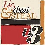 Us3 Lie, Cheat & Steal