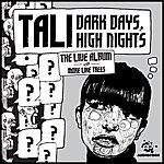 Tali Dark Days, High Nights - The Live Album