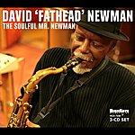 David 'Fathead' Newman The Soulful Mr. Newman