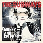 The Subways Money & Celebrity