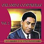 Orlando Contreras Canta Boleros En Su Estilo Inconfundible Volume 2