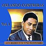 Orlando Contreras Canta Boleros En Su Estilo Inconfundible Volume 1