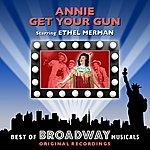 Original Broadway Cast Annie Get Your Gun - The Best Of Broadway Musicals