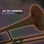 Jay Jay Johnson Jay Jay Johnson & Friends, Vol. 3