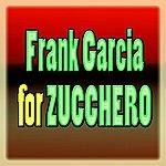 Frank Garcia Frank Garcia For Zucchero (Tribute To Zucchero)