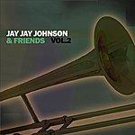 Jay Jay Johnson Jay Jay Johnson & Friends, Vol. 2