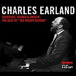 Charles Earland Scorched, Seared And Smokin': The Best Of The Mighty Burner