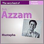 Bob Azzam The Very Best Of Bob Azzam: Mustapha (Les Incontournables De La Chanson Française)