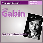 Jean Gabin The Very Best Of Jean Gabin (Les Incontournables De La Chanson Française)
