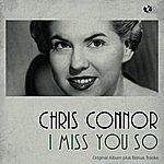 Chris Connor I Miss You So (Original Album Plus Bonus Track)