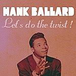 Hank Ballard Let's Do The Twist!