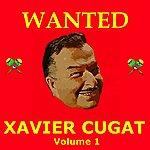 Xavier Cugat Wanted Xavier Cugat (Vol. 1)