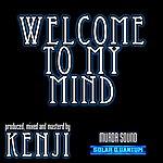Kenji Welcome To My Mind