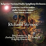 Vassil Kazandjiev Richard Strauss: Don Quixote, Op. 35 - Fantastic Variations On A Theme Of Knightly Character