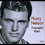 Rick Nelson Travellin' Man Vol. 2