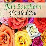 Jeri Southern If I Had You
