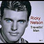 Rick Nelson Travellin' Man Vol 1