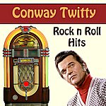 Conway Twitty Rock N Roll Hits