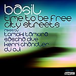 Basil Time To Be Free/City Streets (Remixes)