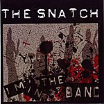 Snatch I'm In The Band
