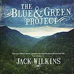 Jack Wilkins The Blue & Green Project