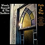 Wendy Bagwell & The Sunliters Faith Is The Way