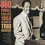 Bud Powell Birdland 1953: The Complete Trio Recordings
