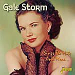 Gale Storm Sings The Hits And More...