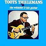 Toots Thielemans The Whistler & His Guitar