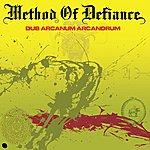 Method Of Defiance Dub Arcanum Arcandrum