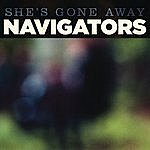 The Navigators She's Gone Away