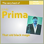 Louis Prima The Very Best Of Louis Prima: That Old Black Magic