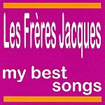 Les Frères Jacques My Best Songs - Les Frères Jacques
