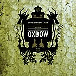 Oxbow Love That's Last - A Wholly Hypnographic & Disturbing Work Regarding Oxbow