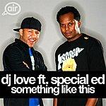 DJ Love Something Like This