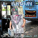 L Brown The Business Robot Ep