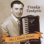 Frankie Yankovic Hits I Almost Missed